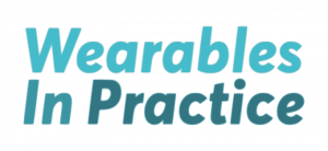Wearables in Practice